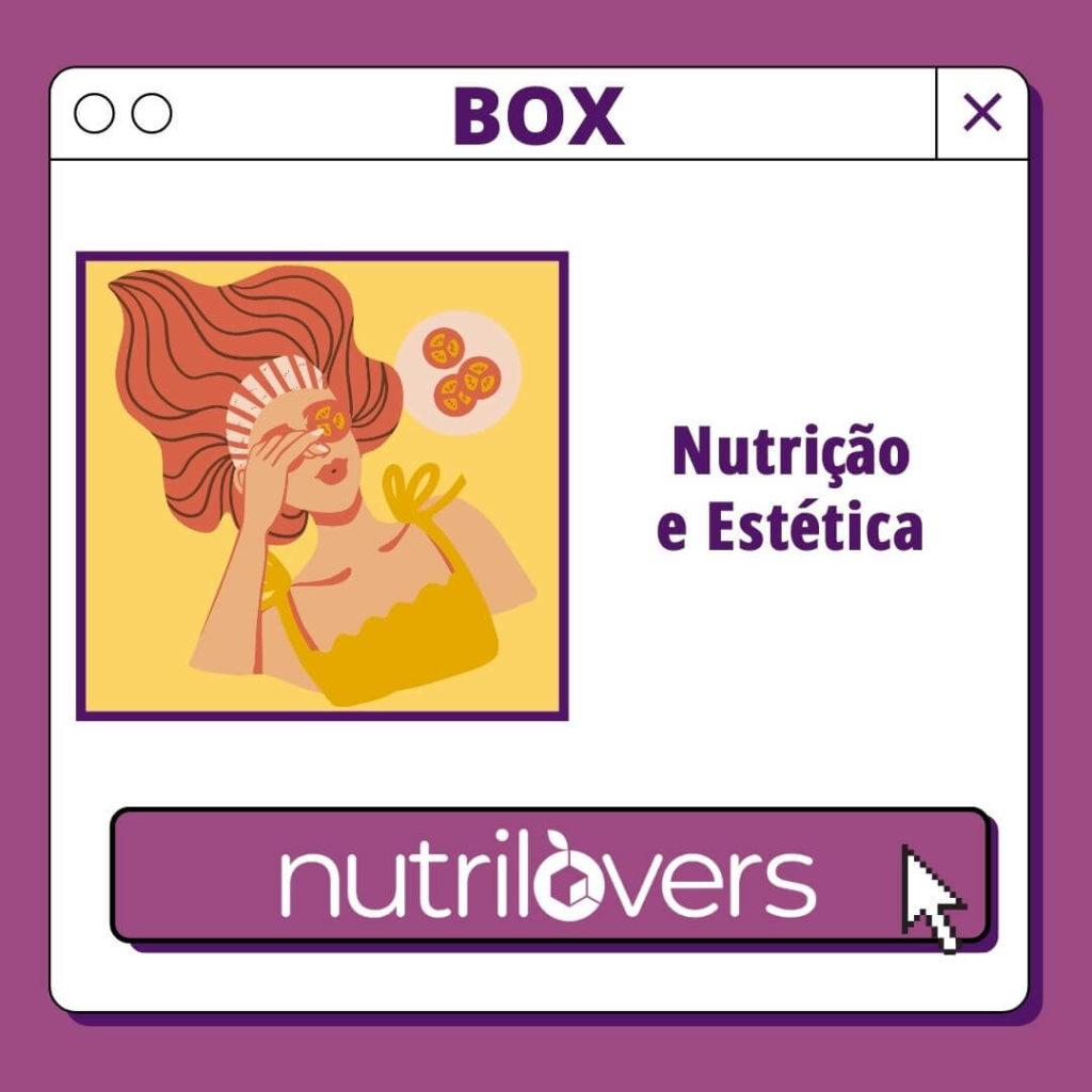 BOX 04 – Nutrição e Estética