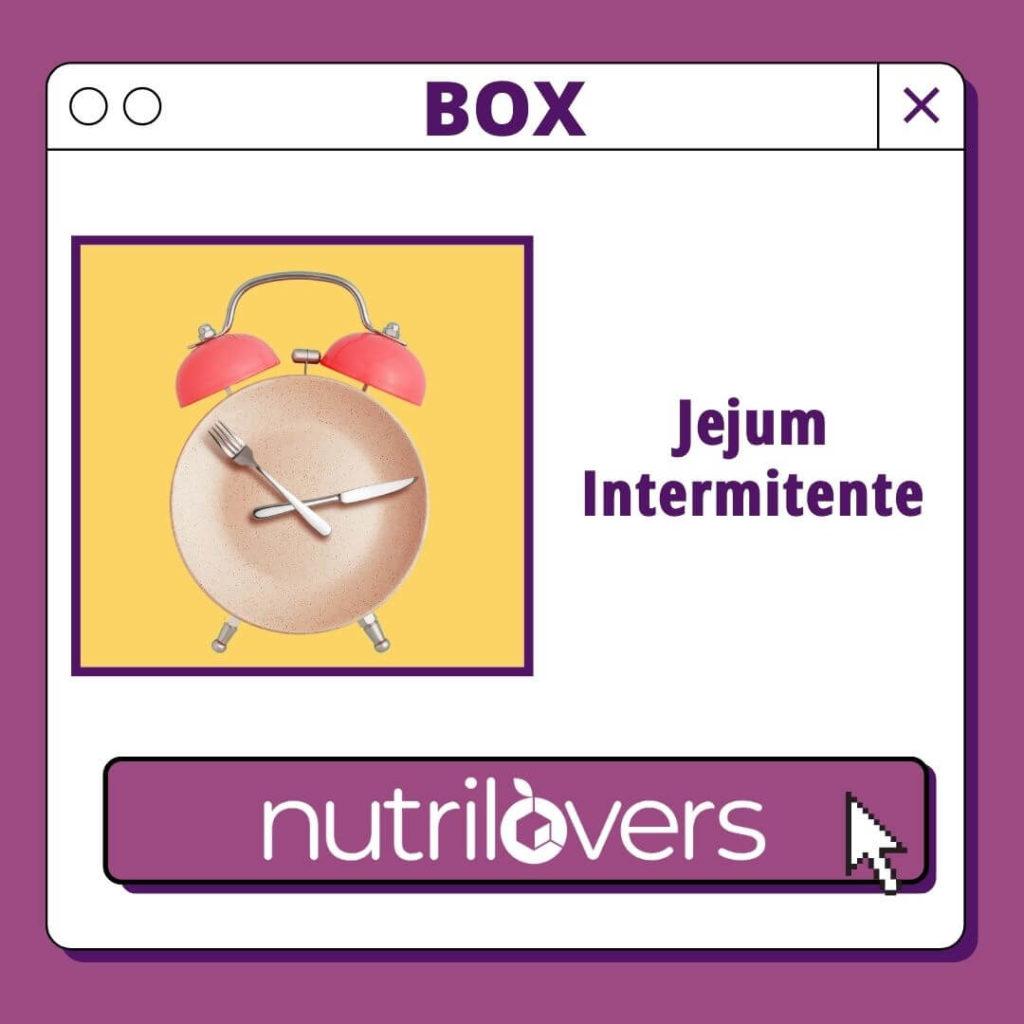 BOX 06 – Jejum Intermitente