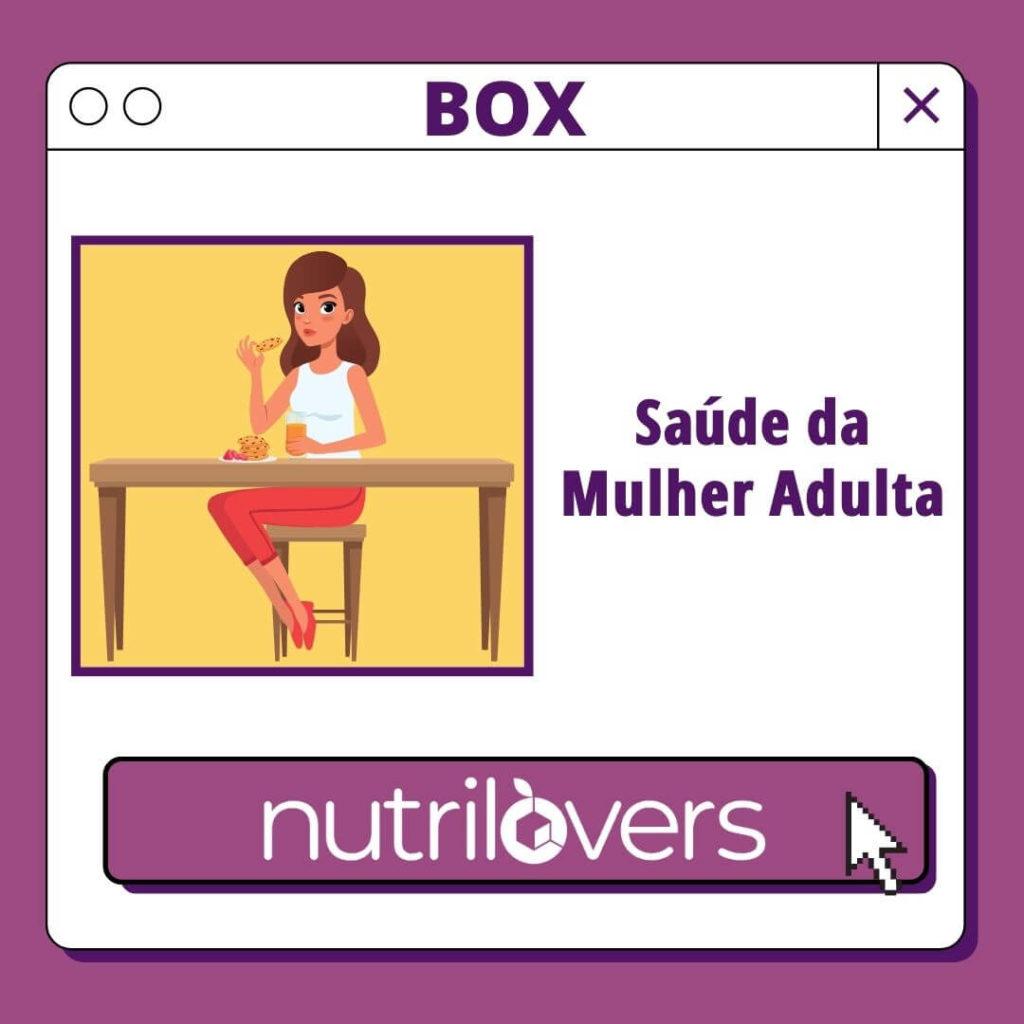 BOX 12 – Saúde da Mulher Adulta