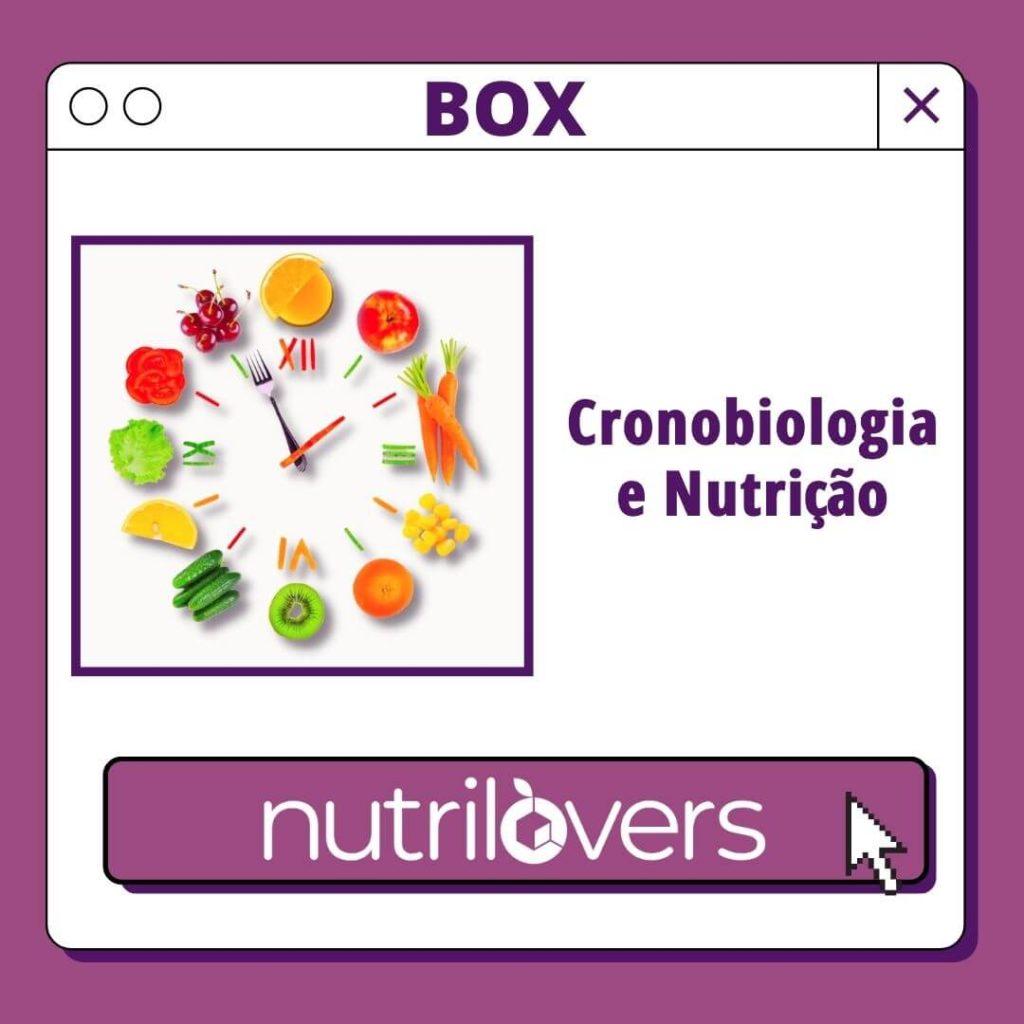 BOX 15 – Cronobiologia e Nutrição