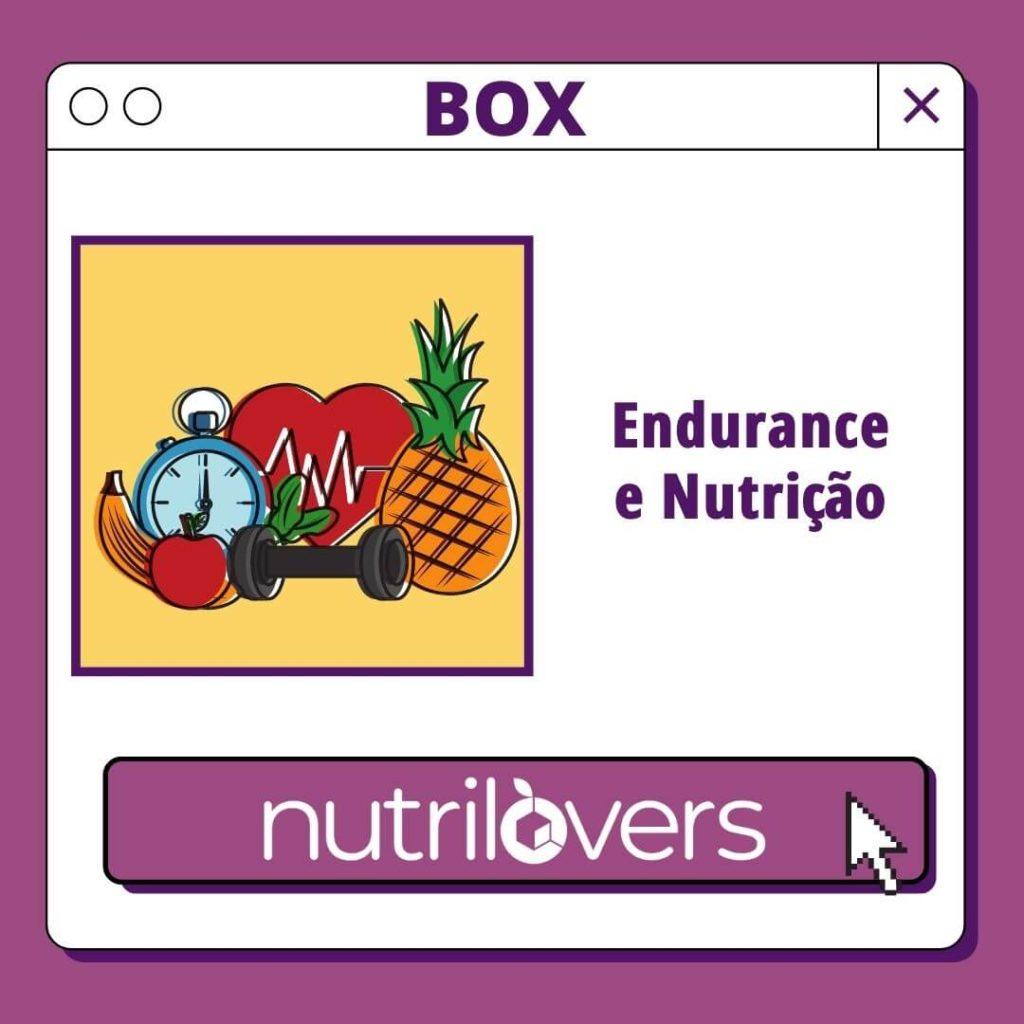 BOX 18 – Endurance e Nutrição