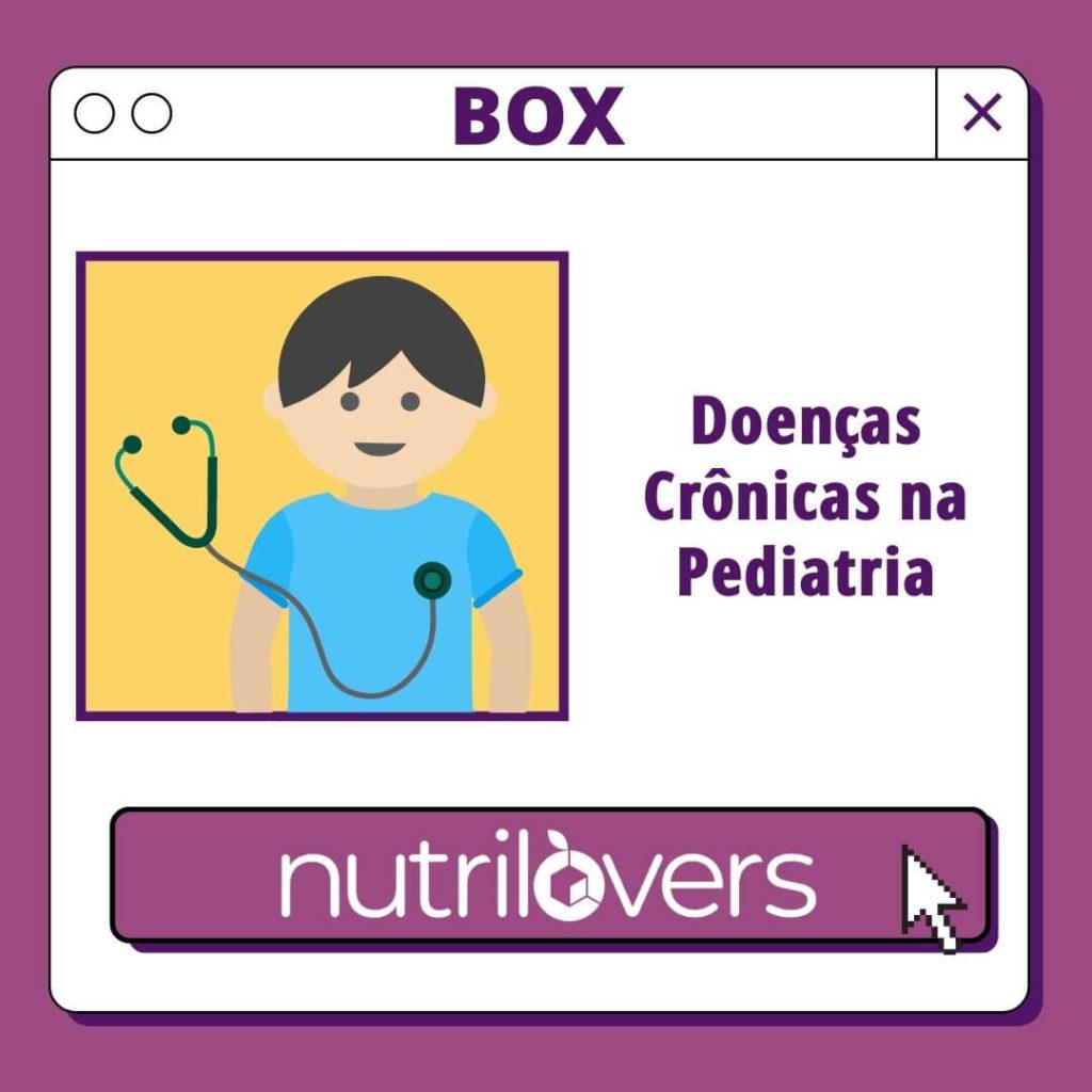 BOX 21 – Doenças Crônicas na Pediatria