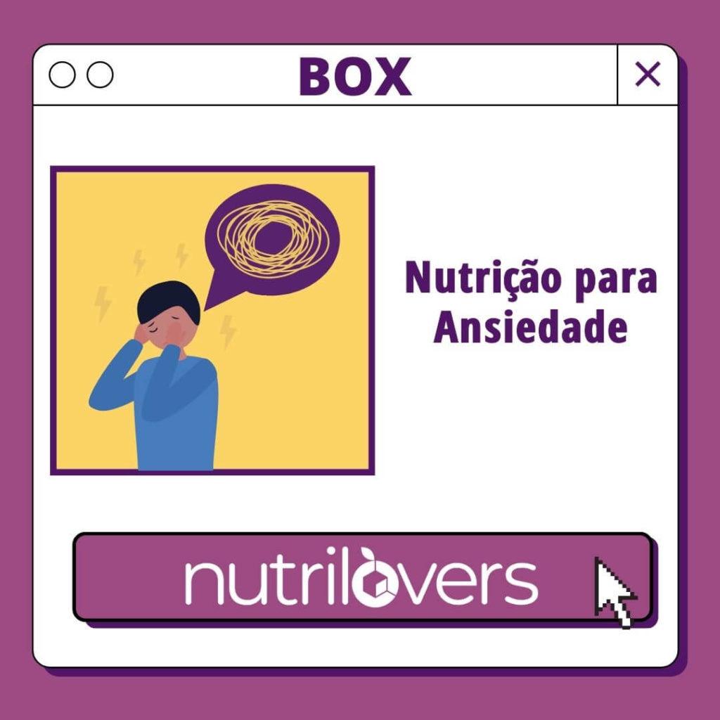 BOX 22 – Nutrição para Ansiedade